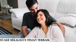 Suami Sekaligus Teman Terbaik