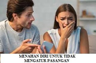 Menahan Diri untuk Tidak Mengatur Pasangan